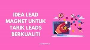 idea lead magnet untuk tarik leads berkualiti