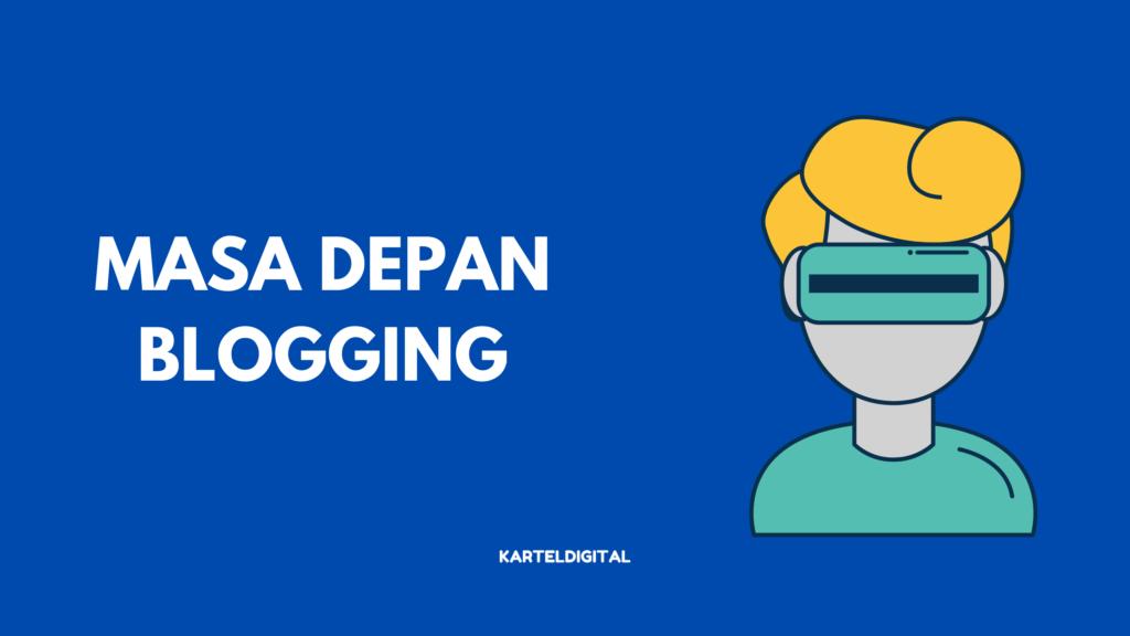 masa depan blogging